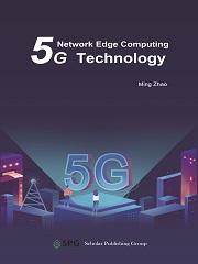 5G Network Edge Computing Technology | Scholar Publishing Group