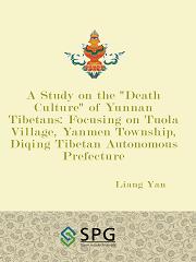 "A Study on the ""Death Culture"" of Yunnan Tibetans: Focusing on Tuola Village, Yanmen Township, Diqing Tibetan Autonomous Prefecture | Scholar Publishing Group"
